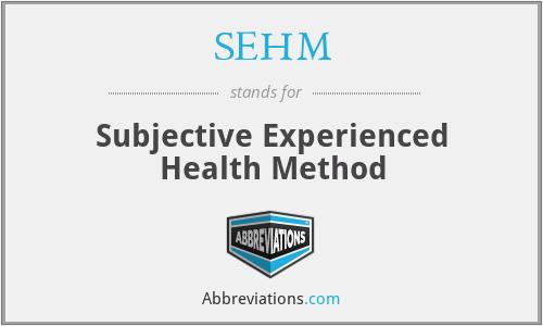 SEHM - Subjective Experienced Health Method
