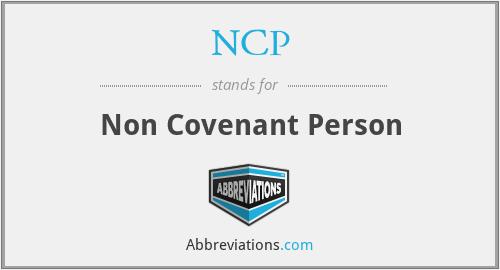 NCP - Non Covenant Person