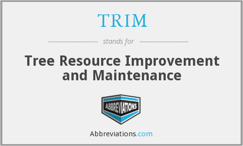 TRIM - Tree Resource Improvement and Maintenance