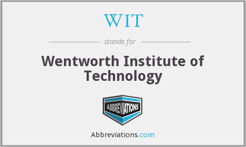 WIT - Wentworth Institute of Technology