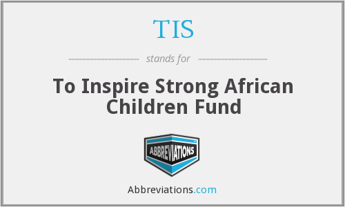 TIS - To Inspire Strong African Children Fund