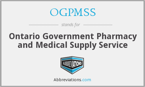 OGPMSS - Ontario Government Pharmacy and Medical Supply Service