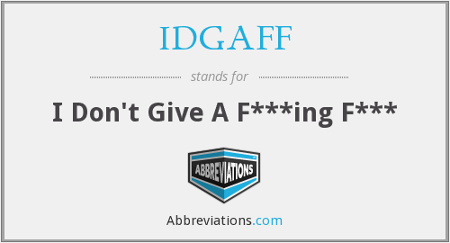 What does IDGAFF stand for?
