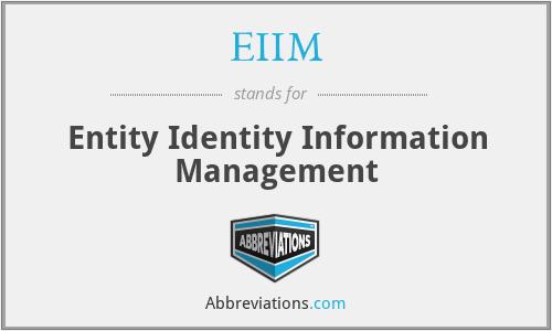 EIIM - Entity Identity Information Management