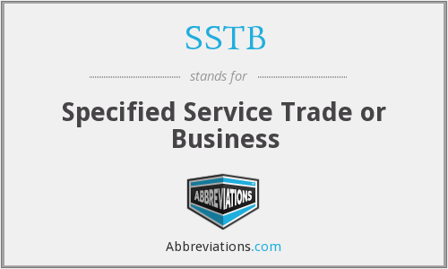 SSTB - Specified Service Trade or Business