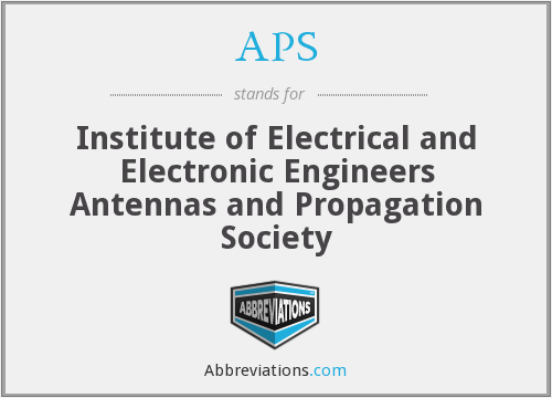 APS - Institute of Electrical and Electronic Engineers Antennas and Propagation Society