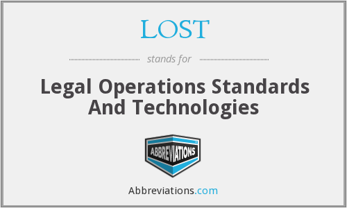 LOST - Legal Operations Standards And Technologies