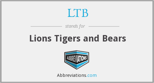 LTB - Lions Tigers and Bears