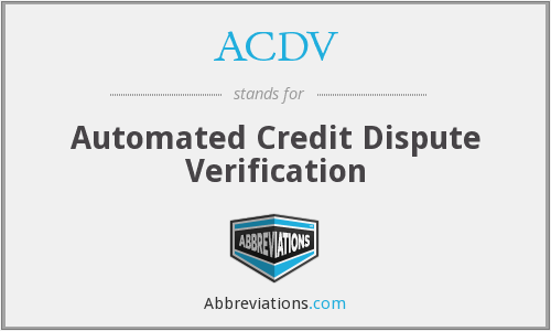 ACDV - Automated Credit Dispute Verification