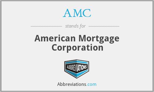 AMC - American Mortgage Corporation