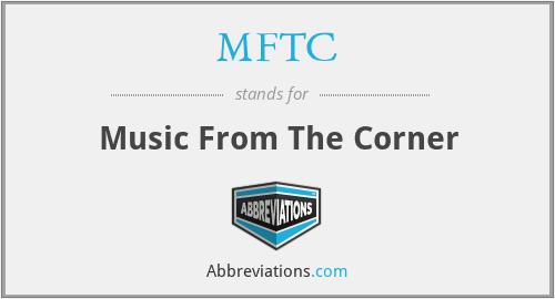 MFTC - Music From The Corner