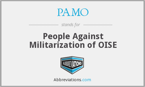 PAMO - People Against Militarization of OISE
