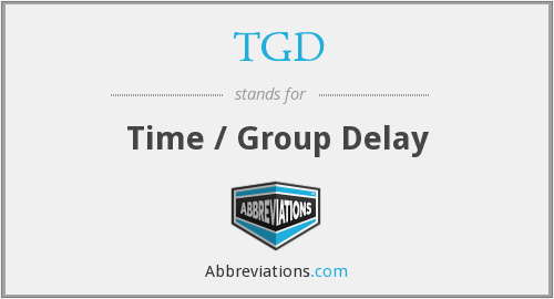 TGD - Time / Group Delay