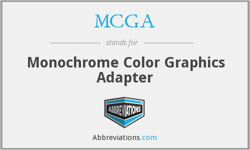 MCGA - Monochrome Color Graphics Adapter