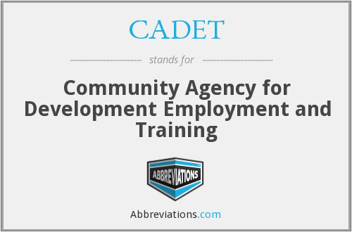 CADET - Community Agency for Development Employment and Training