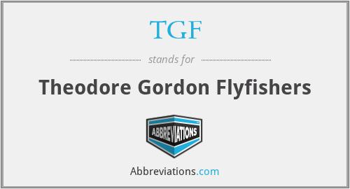 TGF - Theodore Gordon Flyfishers