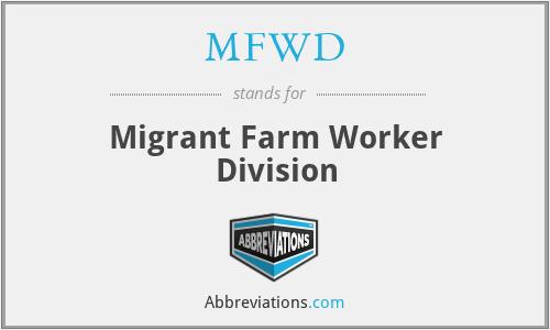 MFWD - Migrant Farm Worker Division