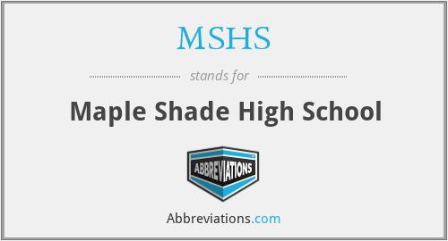 MSHS - Maple Shade High School