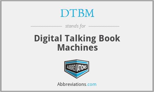 DTBM - Digital Talking Book Machines