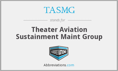 TASMG - Theater Aviation Sustainment Maint Group