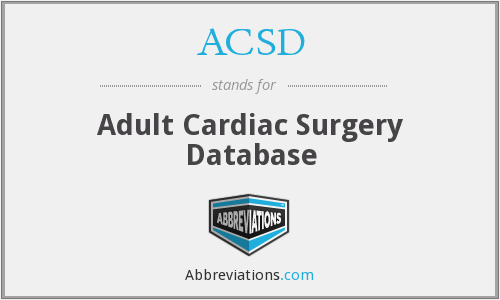 ACSD - Adult Cardiac Surgery Database