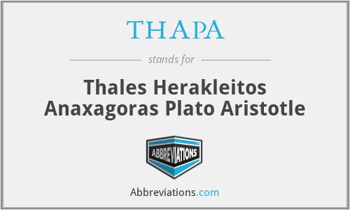 THAPA - Thales Herakleitos Anaxagoras Plato Aristotle