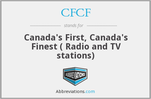 CFCF - Canada's First, Canada's Finest ( Radio and TV stations)