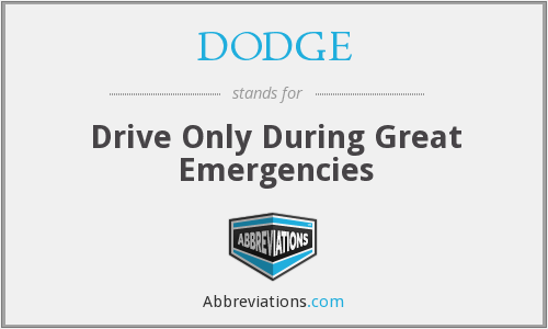 DODGE - Drive Only During Great Emergencies