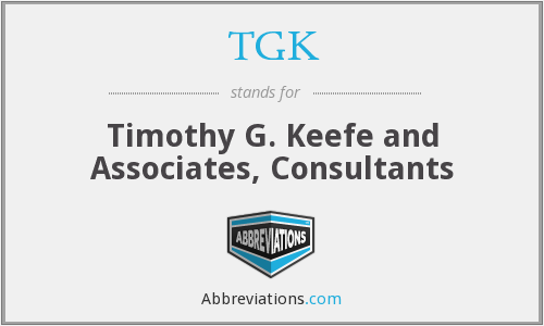 TGK - Timothy G. Keefe and Associates, Consultants
