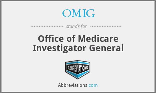 OMIG - Office of Medicare Investigator General