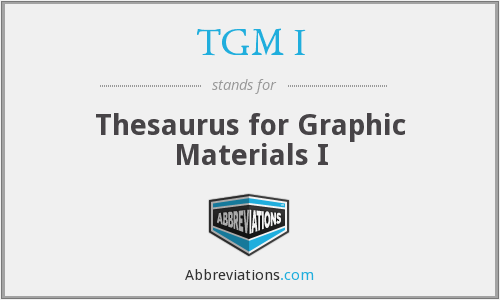TGM I - Thesaurus for Graphic Materials I
