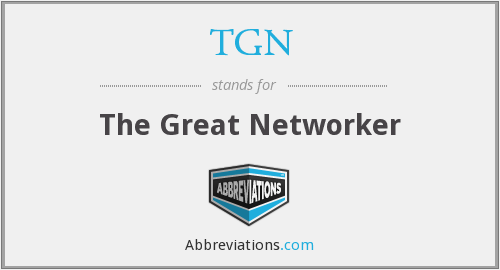 TGN - The Great Networker