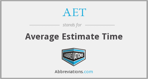 AET - Average Estimate Time
