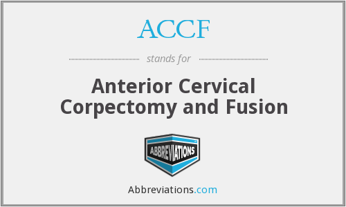 ACCF - Anterior Cervical Corpectomy and Fusion