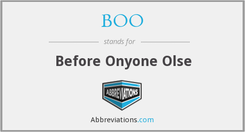 BOO - Before Onyone Olse