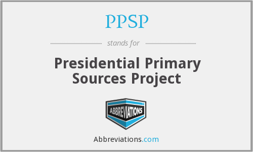 PPSP - Presidential Primary Sources Project
