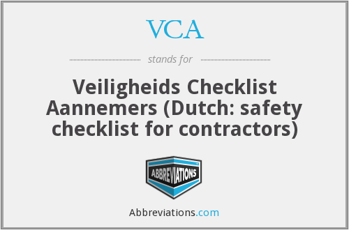 VCA - Veiligheids Checklist Aannemers (Dutch: safety checklist for contractors)