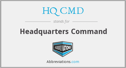 What does HQ CMD stand for?