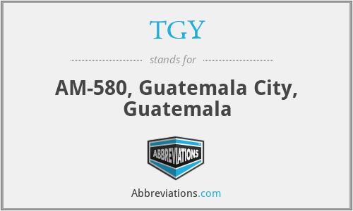 TGY - AM-580, Guatemala City, Guatemala