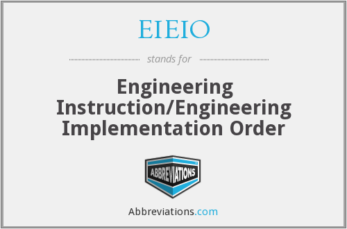 EIEIO - Engineering Instruction/Engineering Implementation Order