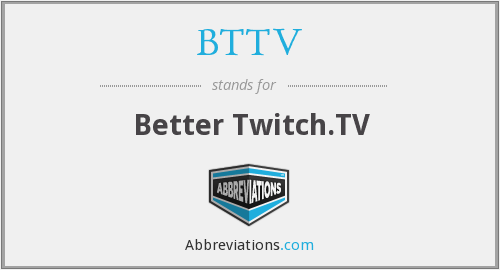 What does BTTV stand for?