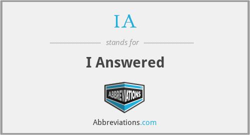 IA - I Answered