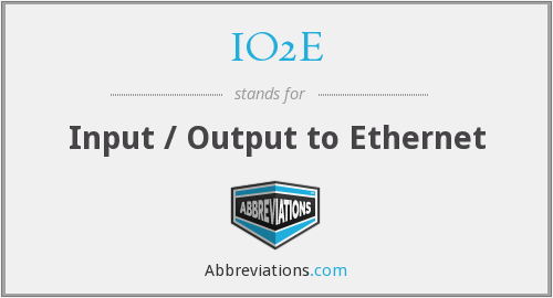 What does IO2E stand for?