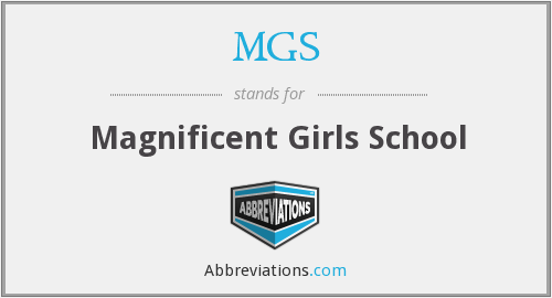 MGS - Magnificent Girls School