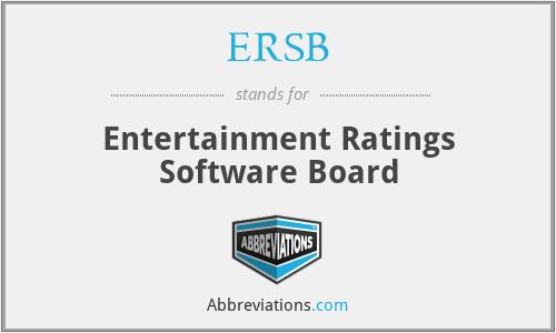 ERSB - Entertainment Ratings Software Board