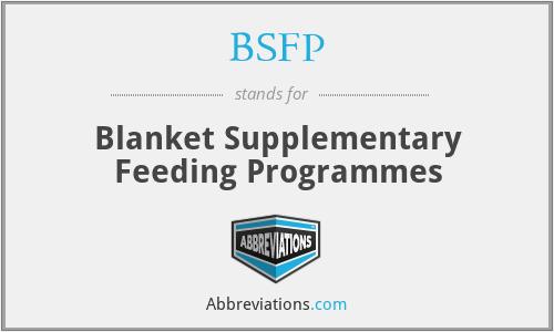 BSFP - Blanket Supplementary Feeding Programmes