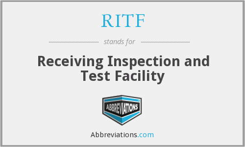 RITF - Receiving Inspection and Test Facility