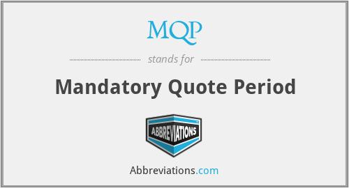 MQP - Mandatory Quote Period