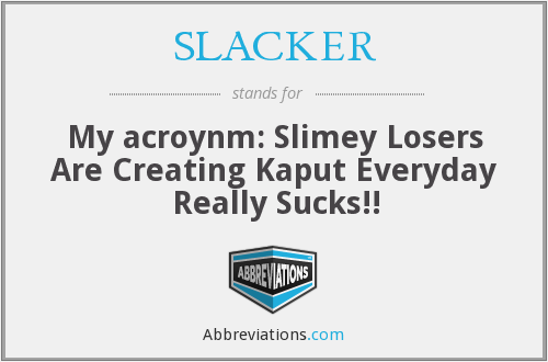 What does SLACKER stand for?