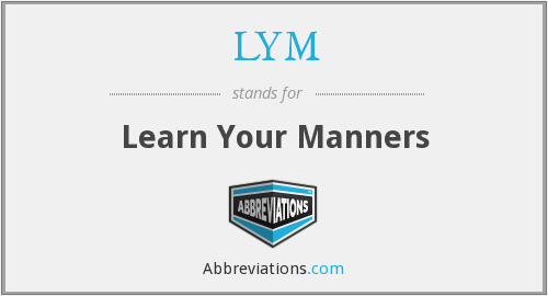 LYM - Learn Your Manners